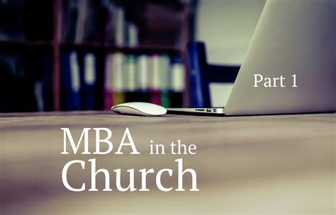 Our Church As An Mba by Mba In The Church Part I Breathe Ministry