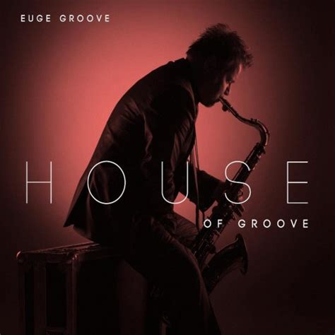 groove house music groove house 28 images euge groove house of groove sle magic releases groove