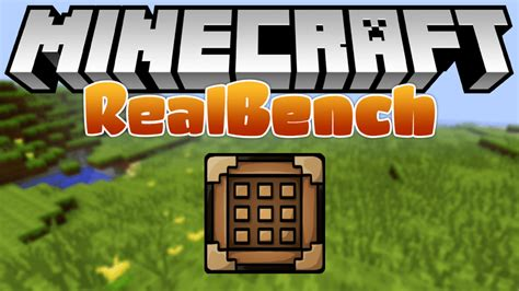 real bench realbench mod 1 12 2 1 11 2 realistic crafting table mc mod net