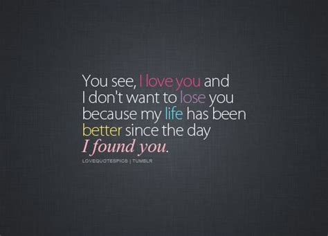 I Found You by Quotes Pics You See I You And I Don T Want To