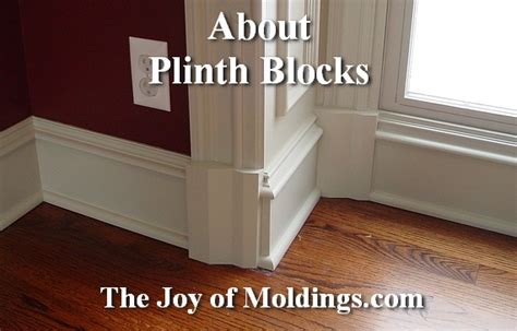 Mdf Wainscoting Diy The Wonderful World Of Plinth Blocks The Joy Of Moldings Com
