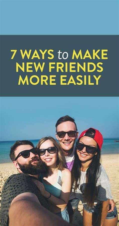 8 Ways To Make New Friends by 7 Ways To Make New Friends More Easily Friends Make New