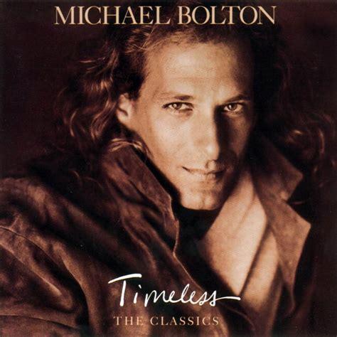 Album Kaset Pita Michael Bolton Timeless The Classics 1992 car 225 tula frontal de michael bolton timeless the classics portada