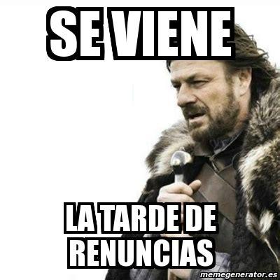 Meme Generator Prepare Yourself - meme prepare yourself se viene la tarde de renuncias