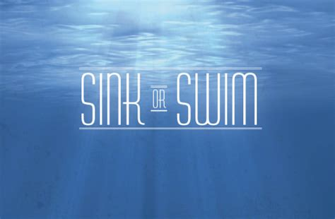 Sink Or Swim Together by O Que Significa To Be Left To Sink Or Swim Em Ingl 234 S