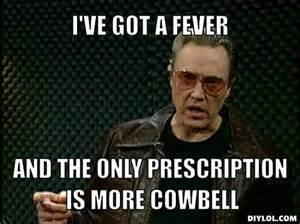 More Cowbell Meme - houston tiny kelsie