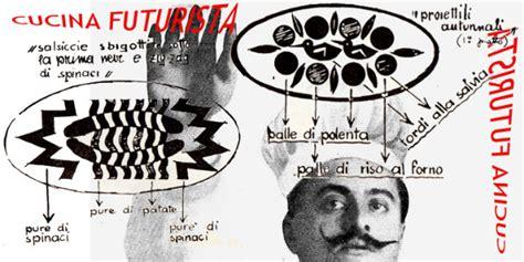 manifesto cucina futurista il manifesto della cucina futurista letteratura