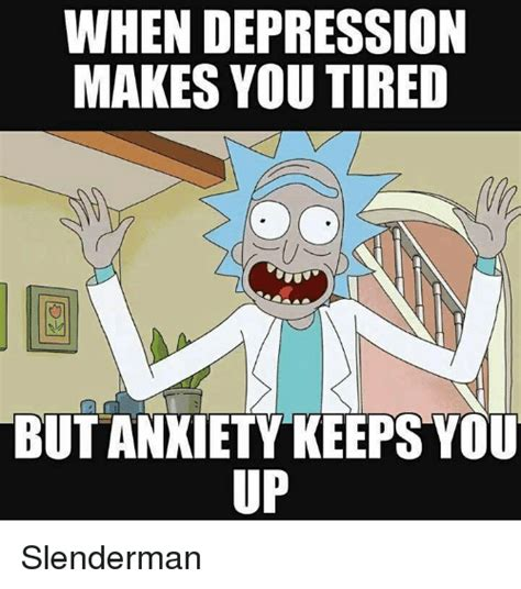 Depressed Drinking Meme - when depression makes you tired butanxiety keeps you up