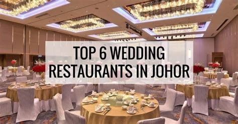 6 Popular Wedding Venues In Johor Bahru (Recommended)