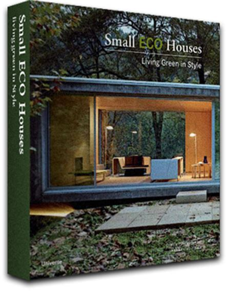 small eco houses living 0789320959 competition win a copy of small eco houses living green in style architecture style