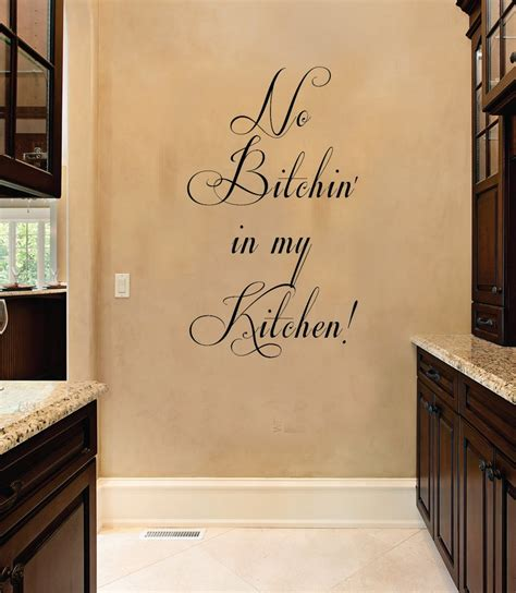 kitchen wall quote stickers no btchin in my kitchen quote vinyl wall decal sticker 15 00 via etsy sayings