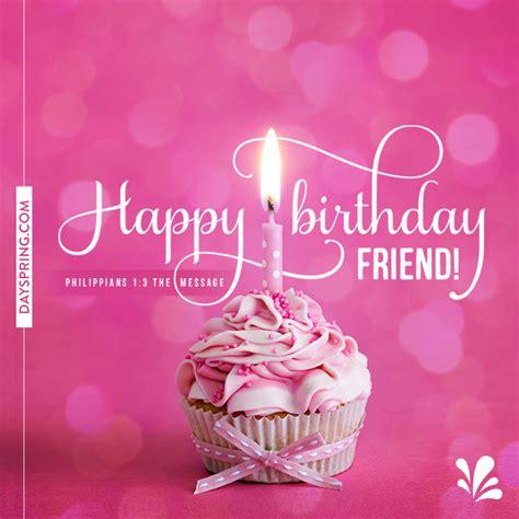 imagenes of happy birthday friend happy birthday friend ecards dayspring