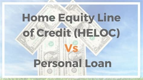 home equity line of credit heloc vs personal loan
