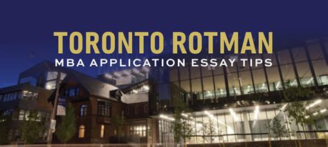Of Toronto Rotman Mba Deadlines by Rotman School Of Management Mba Application Essay Tips