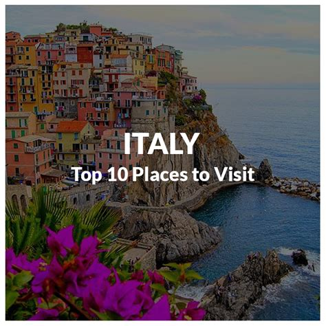 Top 10 Places To Go by Why Italy Top 10 Places To Visit In Italy This Summer 2017