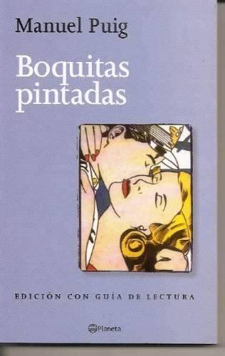 leer libro e boquitas pintadas gratis descargar manuel puig quot boquitas pintadas quot editorial planeta cine y literatura hispanoamericana