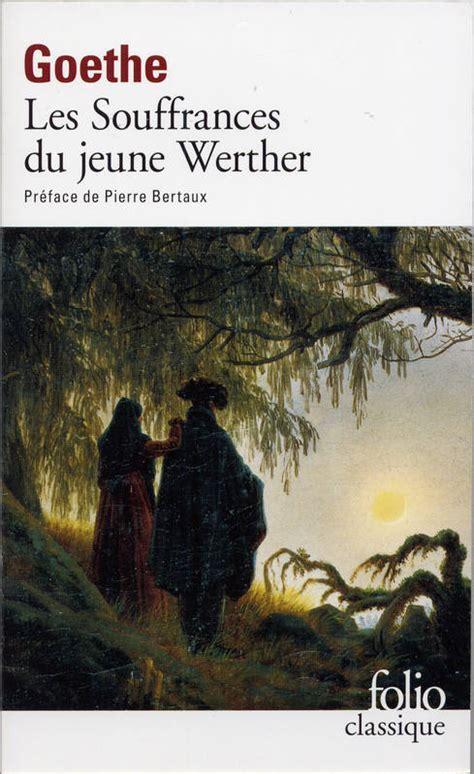 livre les souffrances du jeune werther johann wolfgang von goethe folio folio classique