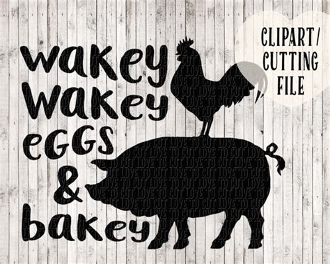 wakey wakey eggs and bakey svg svg file svg design for