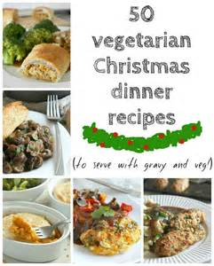 Last year s collection of 50 vegetarian christmas dinner recipes