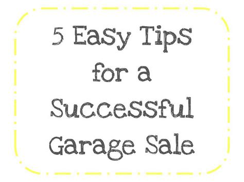 Tips For A Successful Garage Sale by 5 Easy Tips For A Successful Garage Sale The Organised