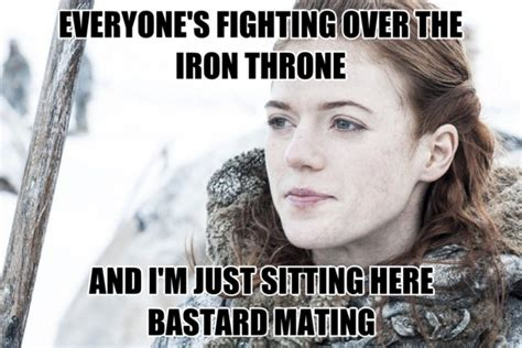 Ygritte Meme - ygritte problems meme guy