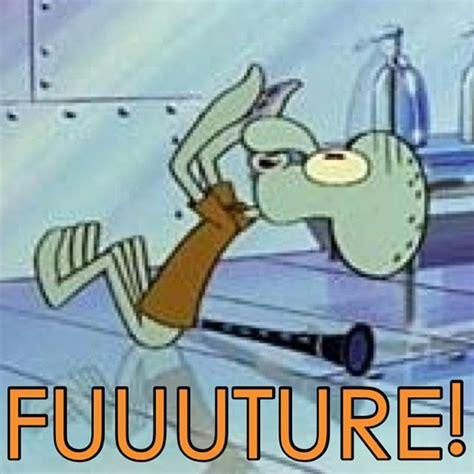 Squidward Future Meme - funny spongebob quotes for instagram quotesgram
