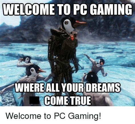 Pc Gamer Meme - search hell ye boi memes on me me