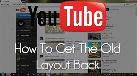 get old youtube layout back youtube how to get the old youtube layout back youtube