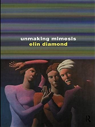 Feminism And Theatre unmaking mimesis essays on feminism and theatre kindle