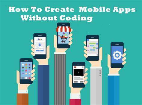 create mobile apps how to create free mobile apps without coding nafisflahi