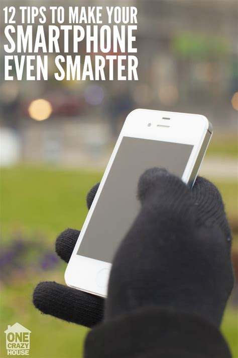 10 Tips On How To Get His Phone Number by Tips To Make Your Smartphone Even Smarter