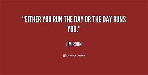 you run the show or the show runs you capturing professor harold w roodâ s strategic thought for a new generation books either you run the day or the day runs you jim rohn