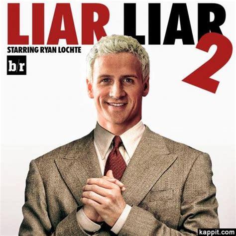 Ryan Lochte Meme - liar liar 2 staring ryan lochte