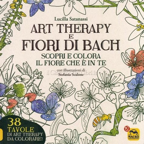 libro fiori di bach therapy e fiori di bach lucilla satanassi libro