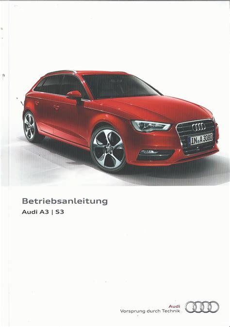 Bedienungsanleitung Audi A3 by Audi A3 S3 Limousine Sportback 8v Betriebsanleitung