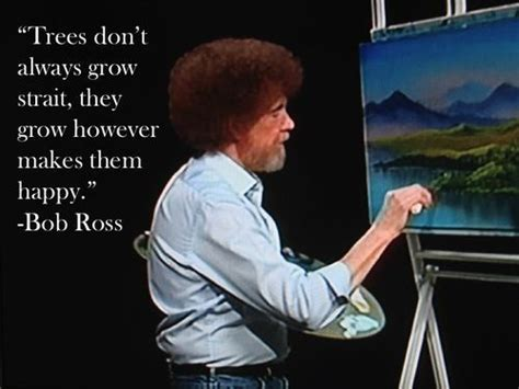 bob ross happy painter trees don t grow even they don t grow s by bob ross