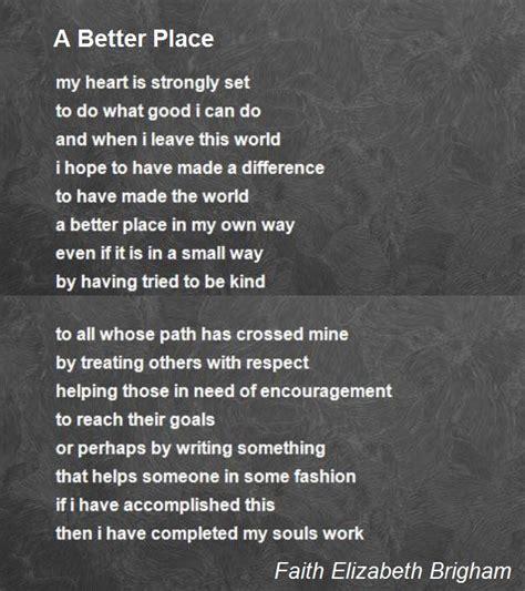 Poems About A Place A Better Place Poem By Faith Elizabeth Brigham Poem