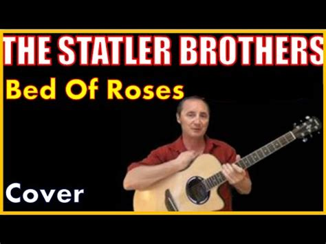 The Statler Brothers Bed Of S by The Statler Brothers Bed Of Roses The Statler Brothers Songs