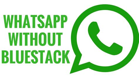 bluestacks whatsapp how to use whatsapp on pc without bluestacks and youwave