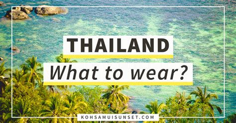Trip To Lite Singapura Thailand Hadrun what to wear in thailand learn the thai dress code for bangkok beaches temples more