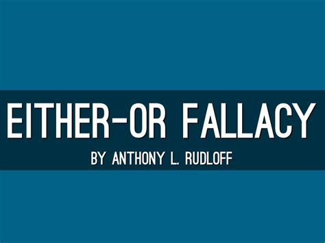 either or either or fallacy by anthony rudloff
