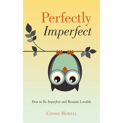 imperfect books perfectly imperfect how to be imperfect and remain
