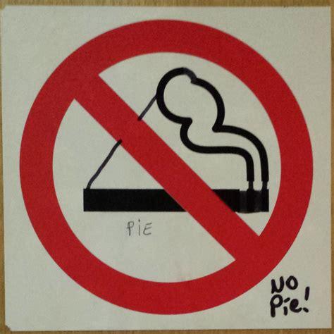 no smoking sign pie no pie for you k 178 r