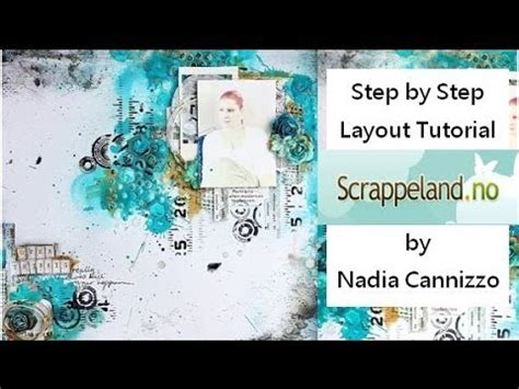 google layout tutorial youtube start to finish mixed media scrapbooking layout tutorial