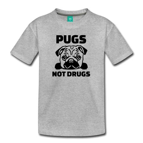 pugs and drugs t shirt pugs not drugs t shirt spreadshirt