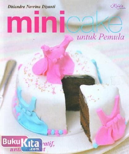 bukukita mini cake untuk pemula sajian dekoratif