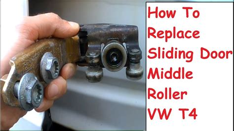 How To Replace The Rollers On A Sliding Glass Door Vw Sliding Door Roller Repair Middle Roller Replacement