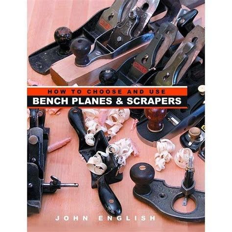 how to choose use bench planes and scrapers
