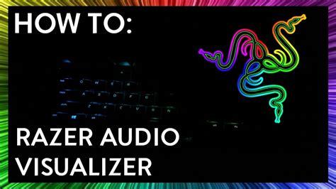 keyboard visualizer tutorial how to razer audio visualizer tutorial youtube