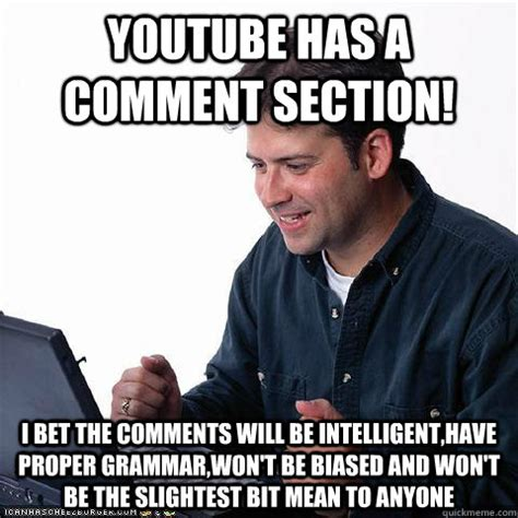 Correct Grammar Meme - youtube has a comment section i bet the comments will be